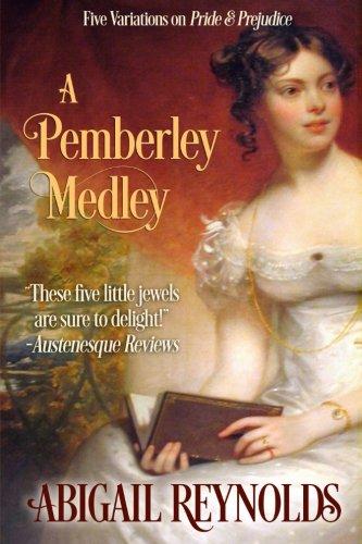 A Pemberley Medley: Five Pride & Prejudice Variations
