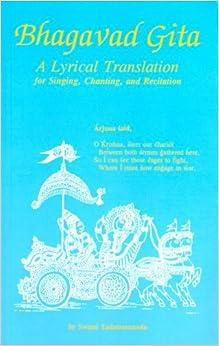 Bhagavad Gita - A Lyrical Translation for Singing, Chanting, and Recitation