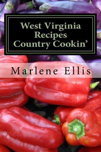 WEST VIRGINIA RECIPES  - Volume 1  - Country Cookin' by Mrs. Marlene S. Ellis