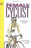 The Female Cyclist, Gale Bernhardt, 1884737587