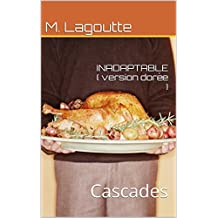 INADAPTABLE ( version dorée ): Cascades (Lagoutte en cascade t. 2) (French Edition)