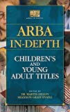 img - for ARBA In-depth: Children's and Young Adult Titles book / textbook / text book