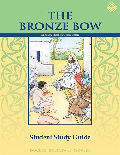 The Bronze Bow Student Study Guide (The Bronze Bow By Elizabeth George Speare)