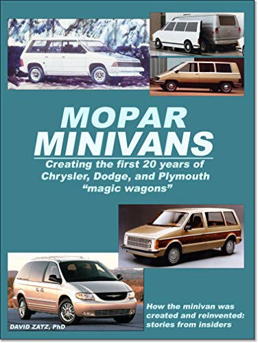 "Pdf eBooks Mopar Minivans: Creating the first 20 years of Dodge, Chrysler, and Plymouth ""magic wagons"""