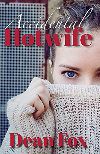 (Accidental Hotwife: An Erotic Interracial Adventure (Accidental Hot Wife Book 2))