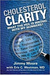 Cholesterol Clarity: What The HDL Is Wrong With My Numbers? Hardcover