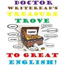 Doctor Writeread's Treasure Trove to Great English
