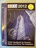 TCNA Handbook for Ceramic, Glass, and Stone Tile Installation 2012