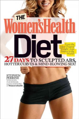 Read Online (The Women's Health Diet: 27 Days to Sculpted ABS, Hotter Curves & a Sexier, Healthier You!) By Perrine, Stephen (Author) Hardcover on (12 , 2011) pdf epub