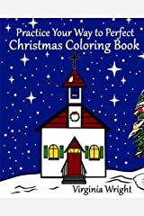 Practice Your Way to Perfect: Christmas Coloring Book Paperback