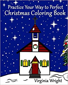 Practice Your Way to Perfect: Christmas Coloring Book: Virginia ...