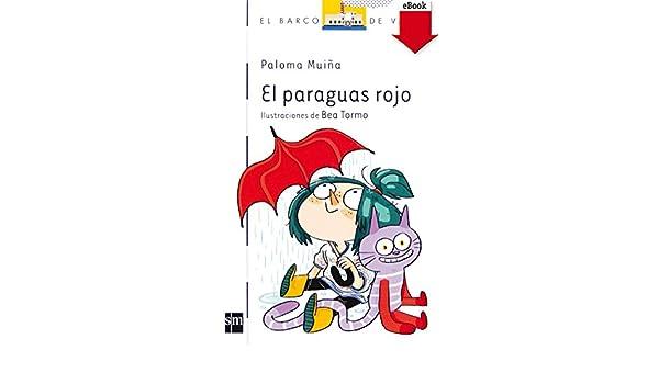 Amazon.com: El paraguas rojo(Kindle) (Barco de Vapor Blanca) (Spanish Edition) eBook: Paloma Muiña Merino, Beatriz Tormo Martín: Kindle Store