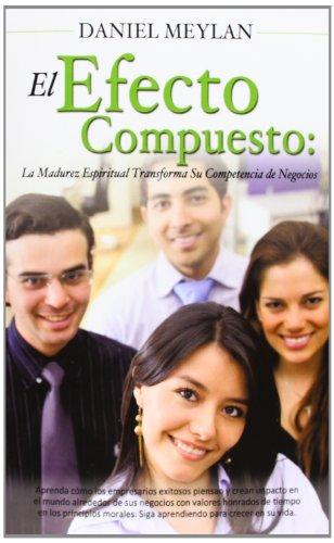 El Efecto Compuesto (Spanish Edition) [Daniel Meylan] (Tapa Blanda)