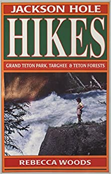??IBOOK?? Jackson Hole Hikes: Grant Teton Park, Targhee & Teton Forests. grupo seeking Precios Internet sobre