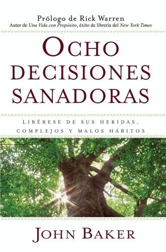 ocho-decisiones-sanadoras-lifes-healing-choices-liberese-de-sus-heridas-complejos-y-habitos-spanish-