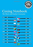 The Coxing Notebook: A Blank Notebook For Coxswains, Rowers, and Rowing Coaches to Track Rowing Workouts (Volume 4)
