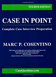 Case in Point: Complete Case Interview Preparation, Fourth Edition