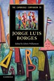 img - for The Cambridge Companion to Jorge Luis Borges (Cambridge Companions to Literature) by Edwin Williamson (2013-12-05) book / textbook / text book