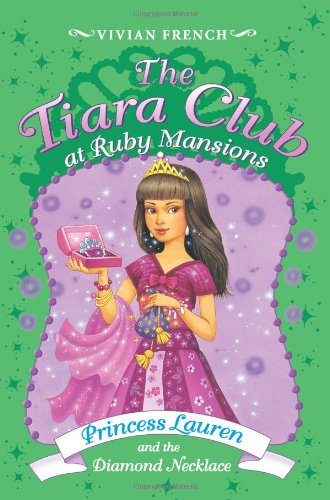 Princess Lauren and the Diamond Necklace (The Tiara Club at Ruby Mansions, No. 5) ()