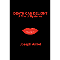 Death Can Delight: A Trio of Mysteries