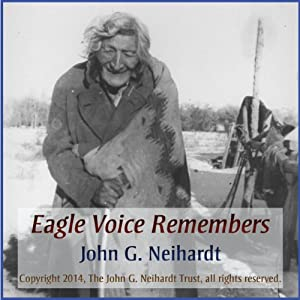 Amazon Eagle Voice Remembers An Authentic Tale Of The Old Sioux World Audible Audio Edition John G Neihardt Robin Skyyrim Studios