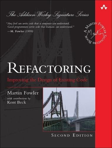 Price comparison product image Refactoring: Improving the Design of Existing Code (2nd Edition) (Addison-Wesley Signature Series (Fowler))