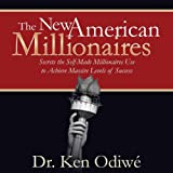img - for The New American Millionaires: Secrets the Self-Made Millionaires Use to Achieve Massive Levels of Success book / textbook / text book