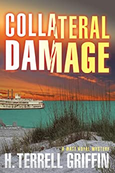 Collateral Damage: A Matt Royal Mystery (Matt Royal Mysteries Book 6) by [Griffin, H. Terrell]