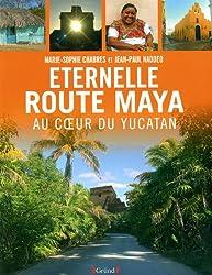 Eternelle route Maya : Au coeur du Yucatan