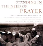 Standing in the Need of Prayer: A Celebration of Black Prayer