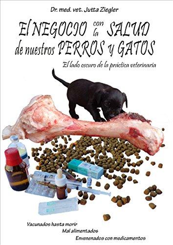 Descargar Libro El Negocio Con La Salud De Nuestros Perros Y Gatos Jutta Ziegler