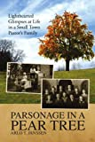 img - for Parsonage in a Pear Tree: Lighthearted Glimpses at Life in a Small Town Pastor's Family book / textbook / text book