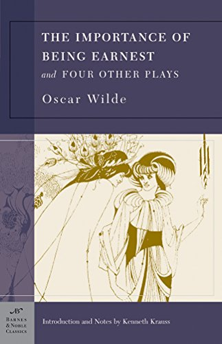 The Importance of Being Earnest and Four Other Plays (Barnes & Noble Classics)