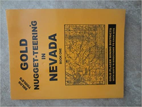 Gold Nugget-Teering and Prospecting in Nevada: Book 1