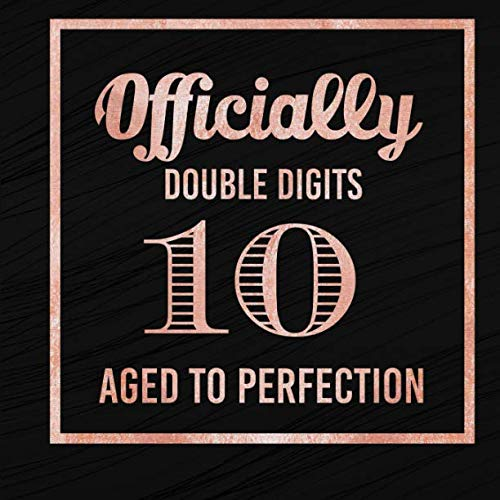 Officially Double Digits 10 Aged To Perfection: Tenth Birthday Guest Book Message Log Keepsake Memory Journal For Family Friends To Write In For Comments Advice And Best Wishes