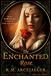 The Enchanted Rose: A Fairy Tale Retelling of Beauty and the Beast & Sleeping Beauty