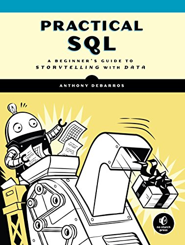 Practical SQL: A Beginner's Guide to Storytelling with Data by No Starch Press