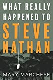 img - for What Really Happened to Steve Nathan book / textbook / text book