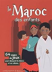 Le Maroc des enfants : 64 pages de jeux pour découvrir le Maroc et sa culture...