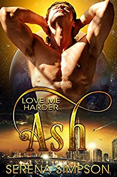 Ash (Love Me Harder Book 7) by [Simpson, Serena]