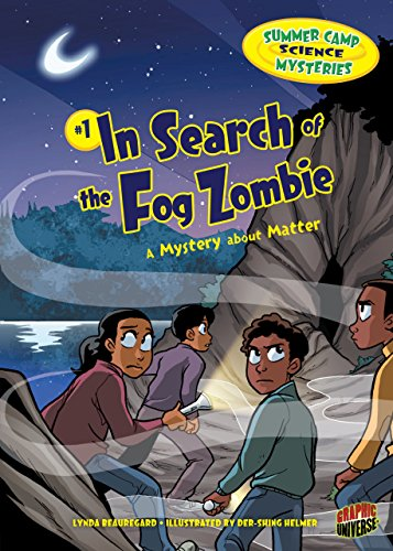 #1 In Search of the Fog Zombie: A Mystery about Matter (Summer Camp Science (Too Smart To Start)