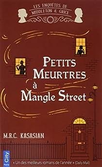 Petits meurtres à Mangle Street par Kasasian