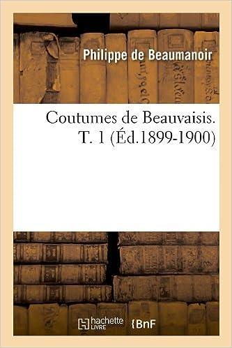 Coutumes de Beauvaisis. T. 1 (Ed.1899-1900) (Histoire)