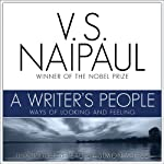 A Writer's People: Ways of Looking and Feeling | V. S. Naipaul