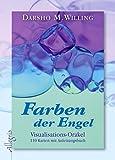Farben der Engel: Visualisations-Orakel / 107 Karten mit Anleitungsbuch