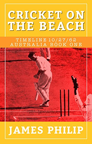 [B.E.S.T] Cricket On The Beach (Timeline 10/27/62 - Australia Book 1) RAR