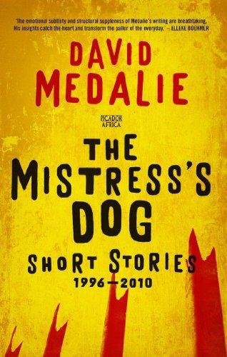 The Mistresss Dog: Short Stories 1996–2010