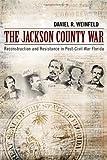The Jackson County War, Daniel R. Weinfeld, 0817317457