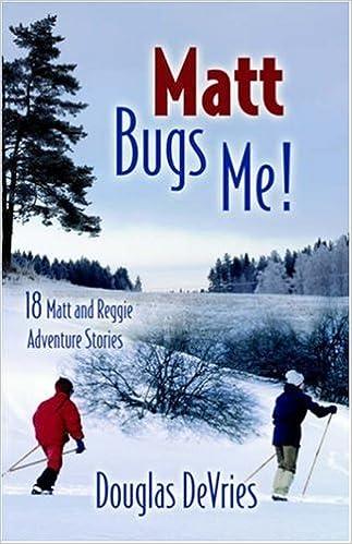 Matt Bugs Me