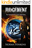 Judgement: The Undergrounders Series Book Three (A Young Adult Science Fiction Dystopian Novel)